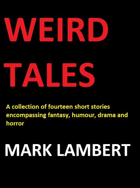 Weird Tales By: Mark Lambert