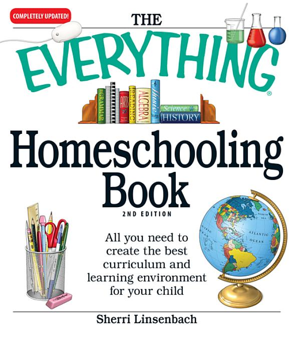 The Everything Homeschooling Book By: Linsenbach, Sherri