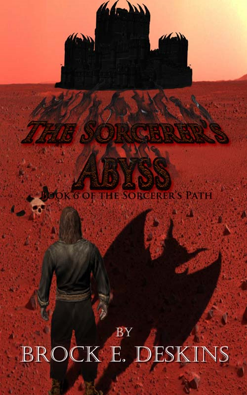 The Sorcerer's Abyss By: Brock E. Deskins