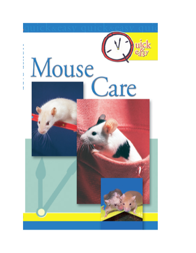 Quick & Easy Mouse Care By: Pet Experts at TFH