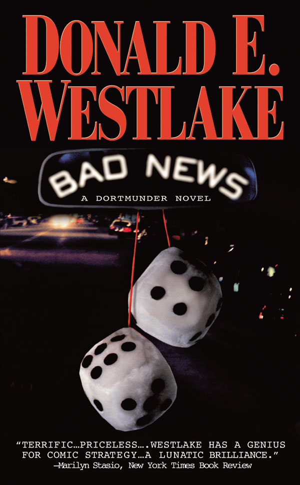 Bad News By: Donald E. Westlake