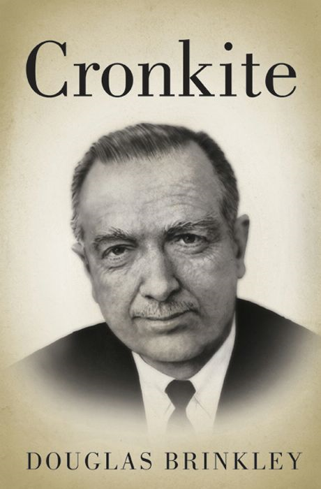 Cronkite By: Douglas Brinkley