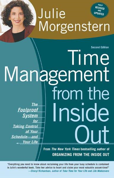 Time Management from the Inside Out By: Julie Morgenstern