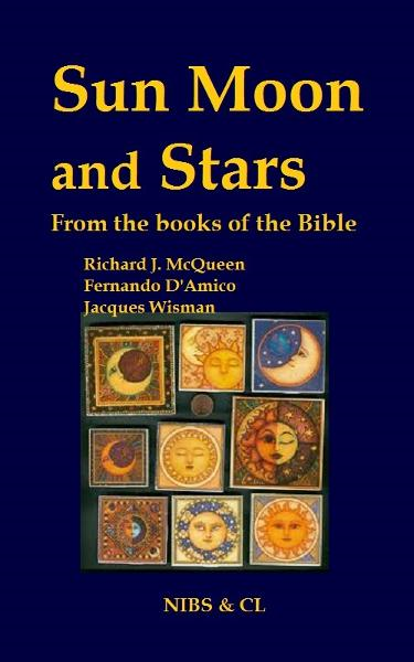 Sun, Moon and Stars: From the books of the Bible By: Richard J. McQueen