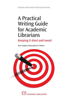 A Practical Writing Guide for Academic Librarians Keeping It Short And Sweet
