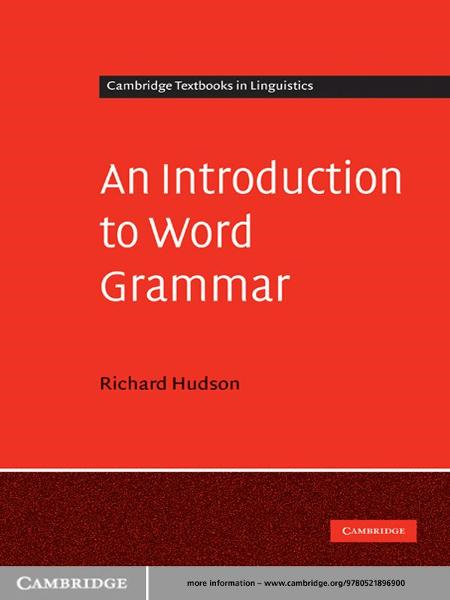 An Introduction to Word Grammar By: Richard Hudson