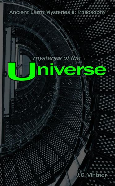 Mysteries of the Universe By: J.C. Vintner
