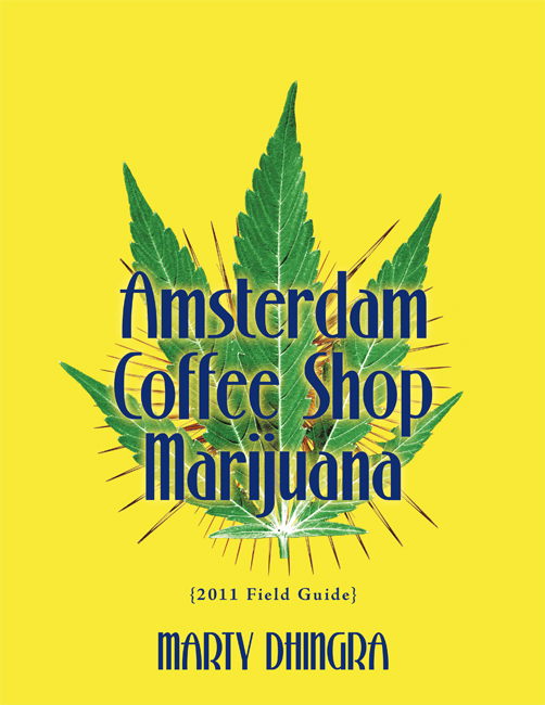 Amsterdam Coffee Shop Marijuana: 2011 Field Guide