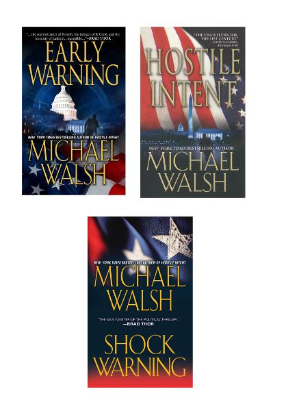 Michael Walsh Bundle: Hostile Intent, Early Warning & Shock Warning By: Michael Walsh