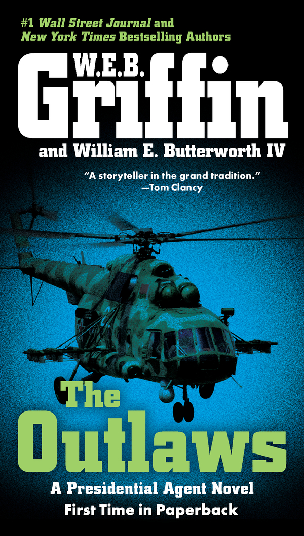 The Outlaws: A Presidential Agent Novel By: W.E.B. Griffin,William E. Butterworth IV