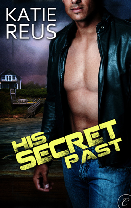His Secret Past By: Katie Reus
