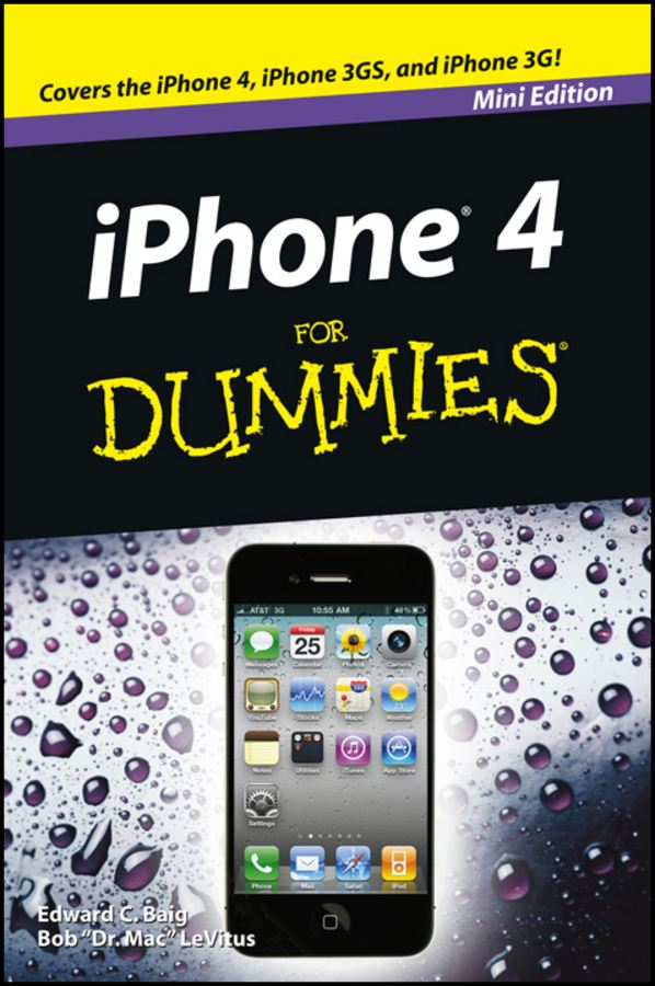iPhone 4 For Dummies®, Mini Edition By: Edward C. Baig,Bob LeVitus