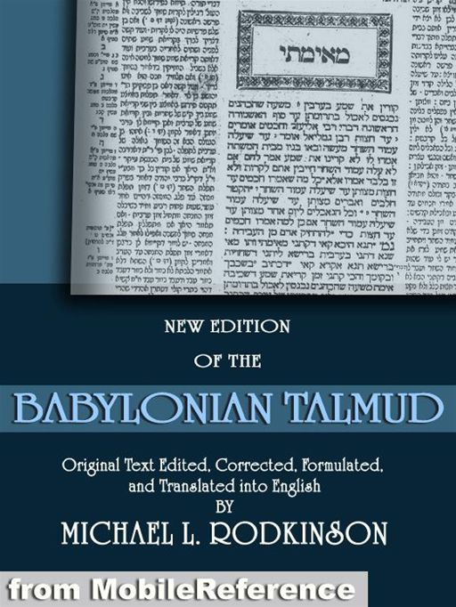The Babylonian Talmud: All 20 Volumes  (Mobi Classics) By: Michael L. Rodkinson (Translator)