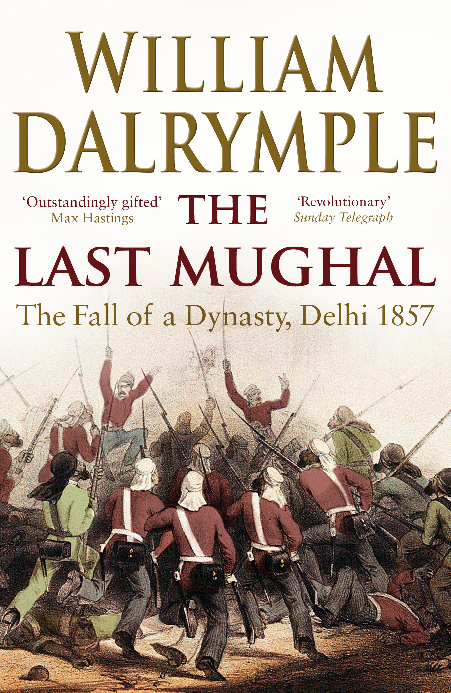 The Last Mughal: The Fall of Delhi,  1857 The Fall of Delhi,  1857
