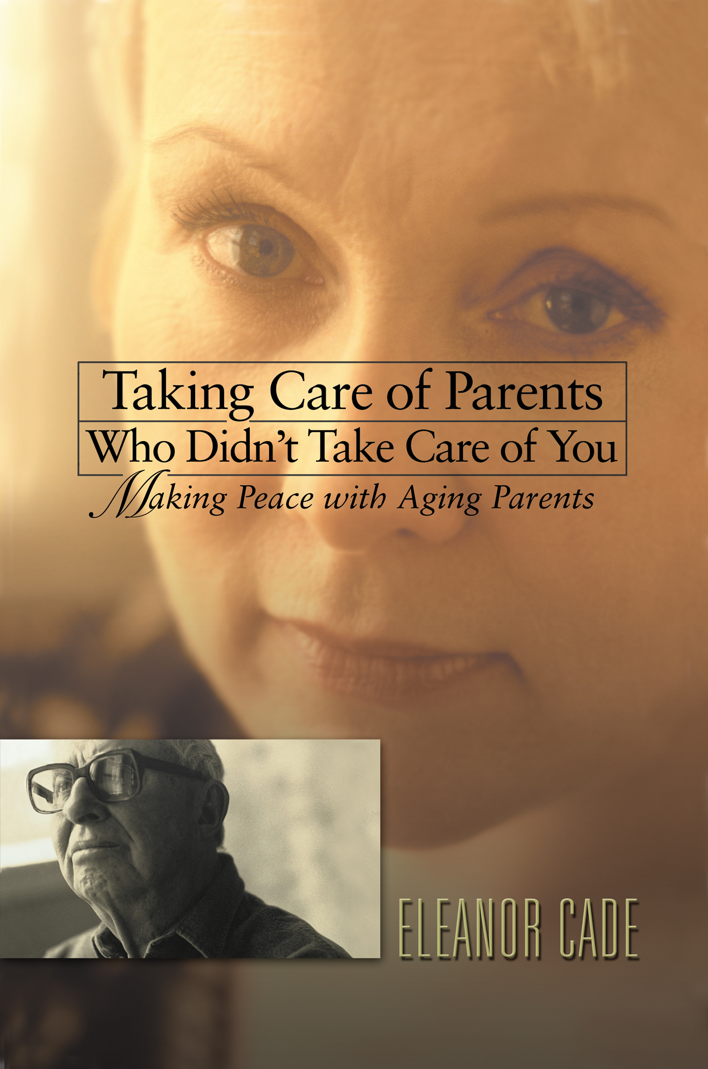 Taking Care of Parents Who Didn't Take Care of You