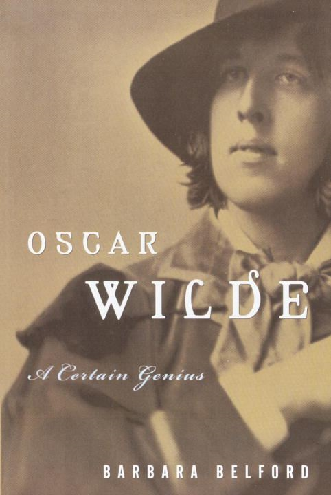 Oscar Wilde By: Barbara Belford