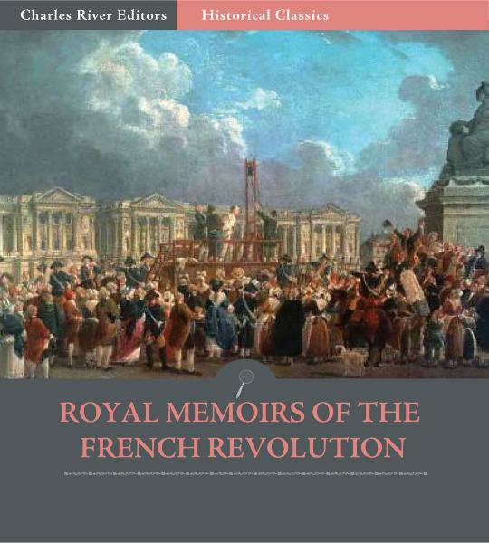Royal Memoirs of the French Revolution