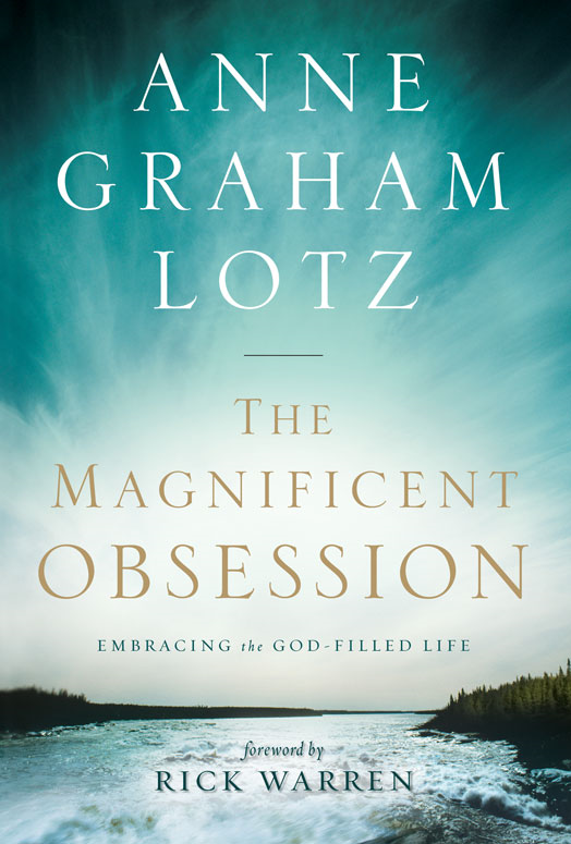 The Magnificent Obsession By: Anne Graham   Lotz