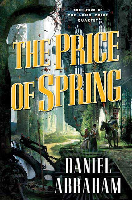 The Price of Spring By: Daniel Abraham