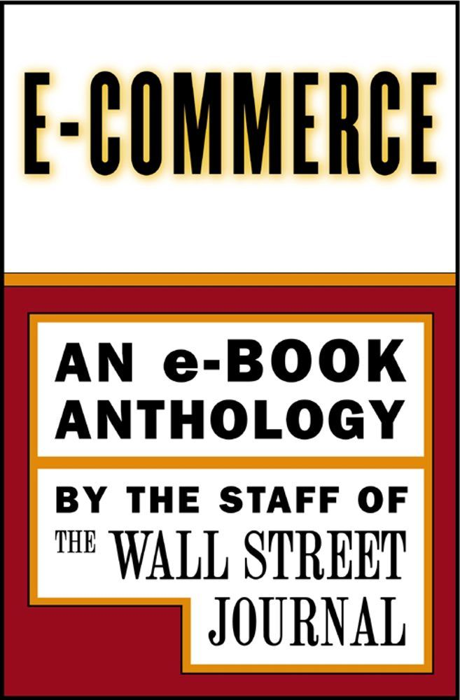 e-Commerce By: The Staff of the Wall Street Journal