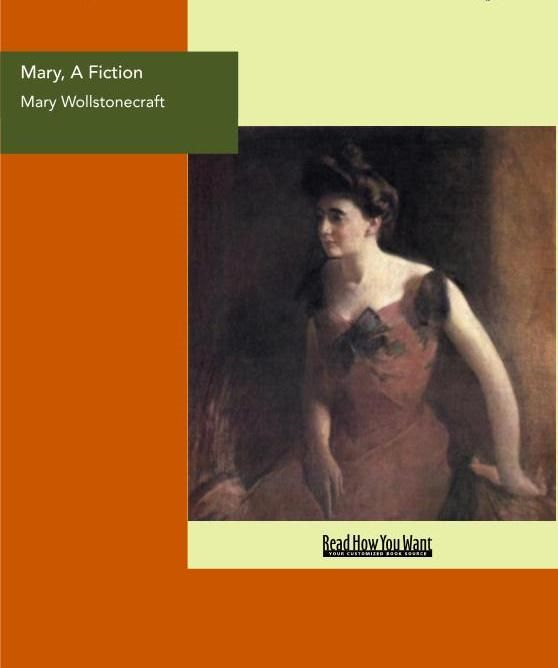 Mary A Fiction By: Wollstonecraft Mary