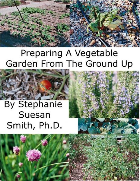 Preparing A Garden From The Ground Up By: Stephanie Smith