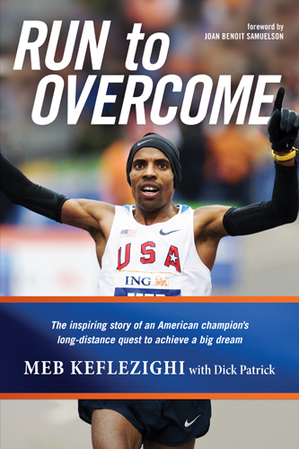 Run to Overcome By: Meb Keflezighi