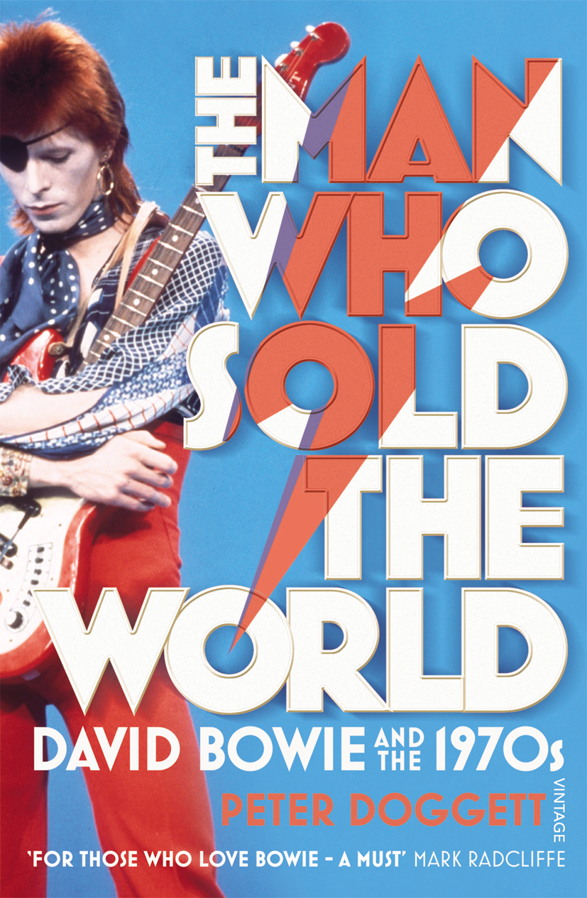 The Man Who Sold The World David Bowie And The 1970s