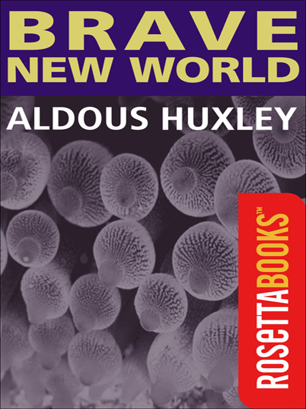 Brave New World By: Aldous Huxley