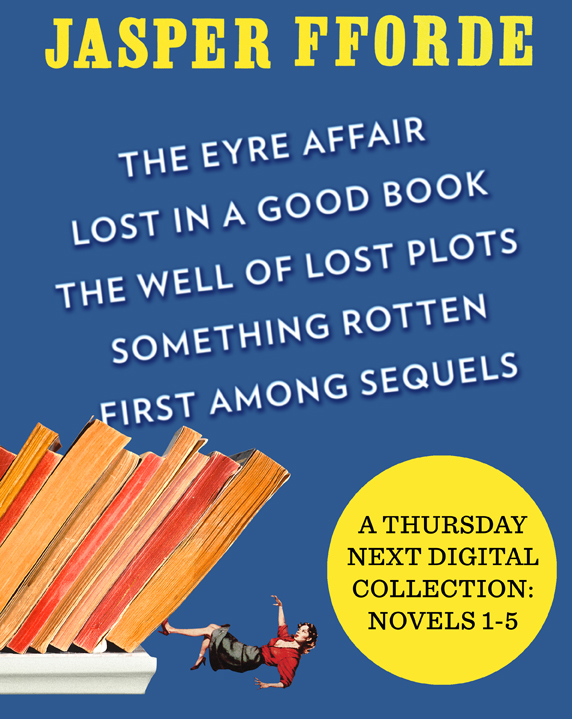 A Thursday Next Digital Collection: Novels 1-5: Novels 1-5 By: Jasper Fforde