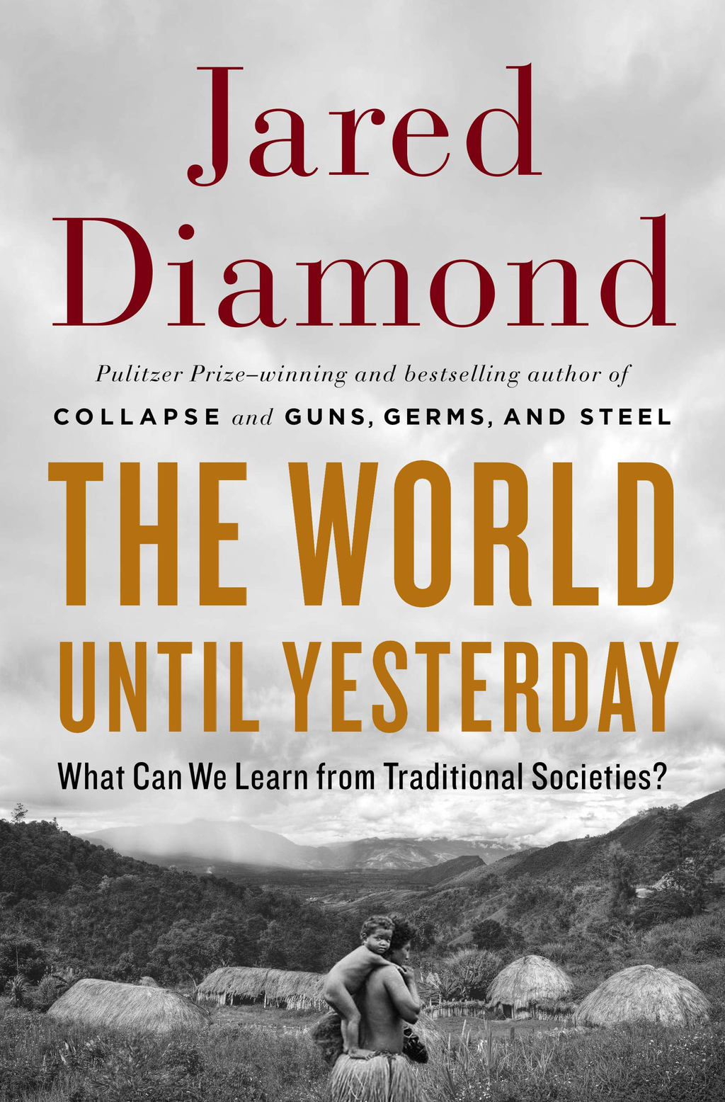 The World Until Yesterday By: Jared Diamond