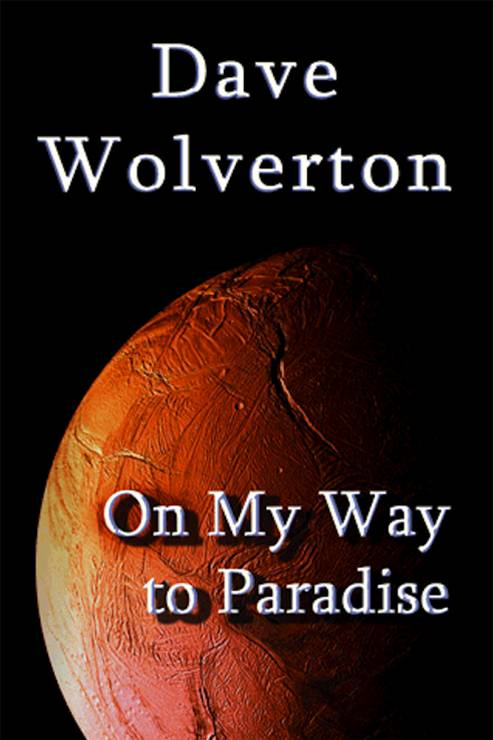 On My Way To Paradise By: Dave Wolverton