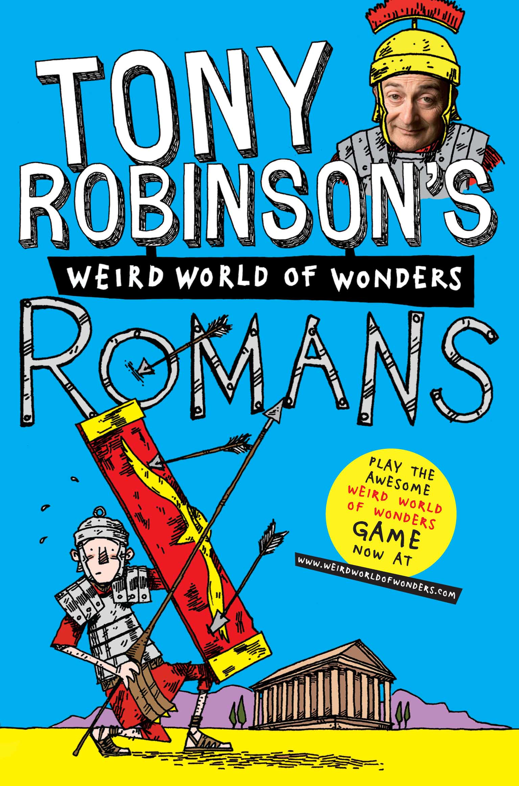Tony Robinson's Weird World of Wonders! Romans By: Tony Robinson