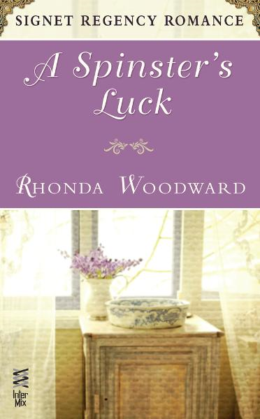A Spinster's Luck By: Rhonda Woodward