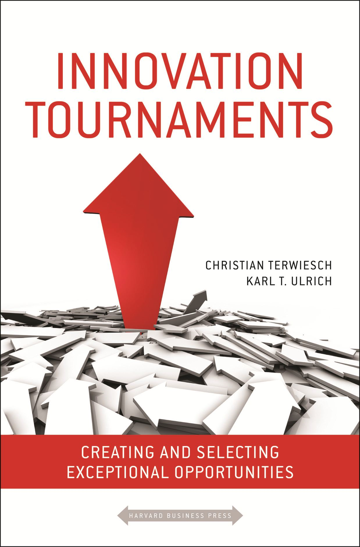 Innovation Tournaments By: Christian Terwiesch,Karl Ulrich