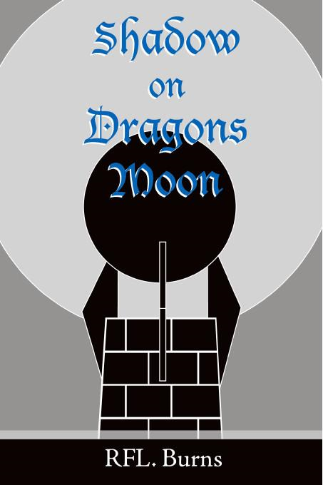RFL. Burns - Shadow on Dragons Moon