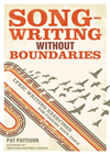 Songwriting Without Boundaries: Lyric Writing Exercises For Finding Your Voice: