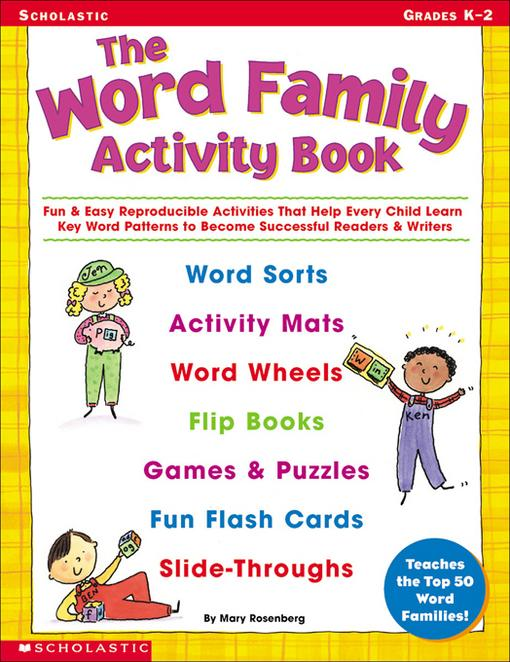 The Word Family Activity Book: Fun & Easy Reproducible Activities That Help Every Child Learn Key Word Patterns to Become Successful Readers & Writers