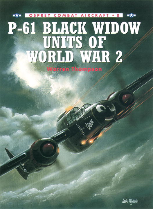 P-61 Black Widow Units of World War 2 By: Warren Thompson,Mark Styling