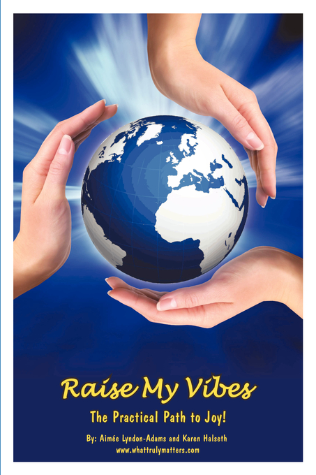 Raise My Vibes: The Practical Path to Joy