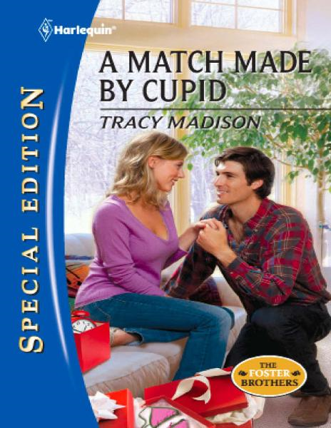 A Match Made by Cupid By: Tracy Madison