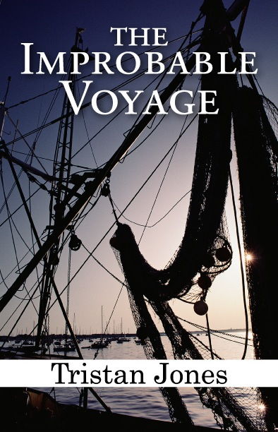 The Improbable Voyage By: Tristan Jones