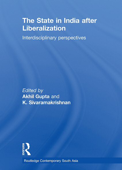 The State in India after Liberalization: Interdisciplinary Perspectives