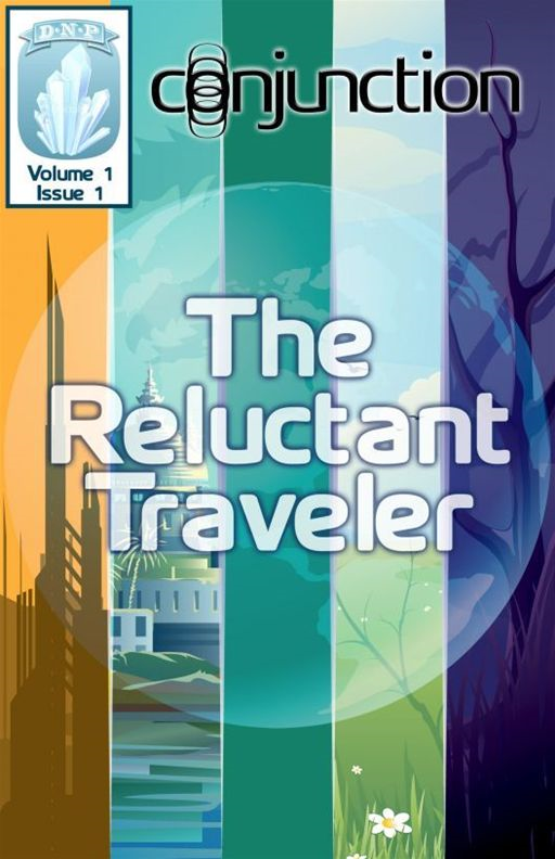 Conjunction: The Reluctant Traveler