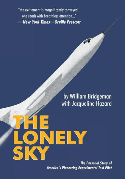 The Lonely Sky By: William Bridgeman with Jacqueline Hazard