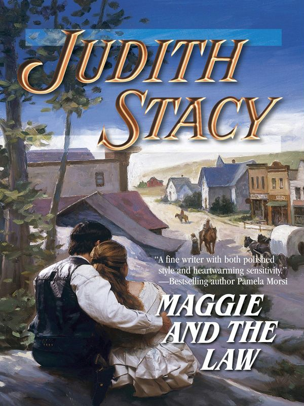 Maggie and the Law By: Judith Stacy
