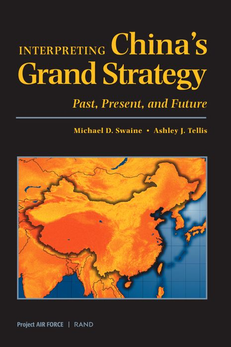 Interpreting China's Grand Strategy: Past, Present, and Future By: Michael D. Swaine,Sara A. Daly,Peter W. Greenwood