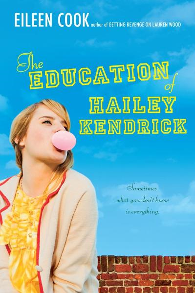 The Education of Hailey Kendrick By: Eileen Cook
