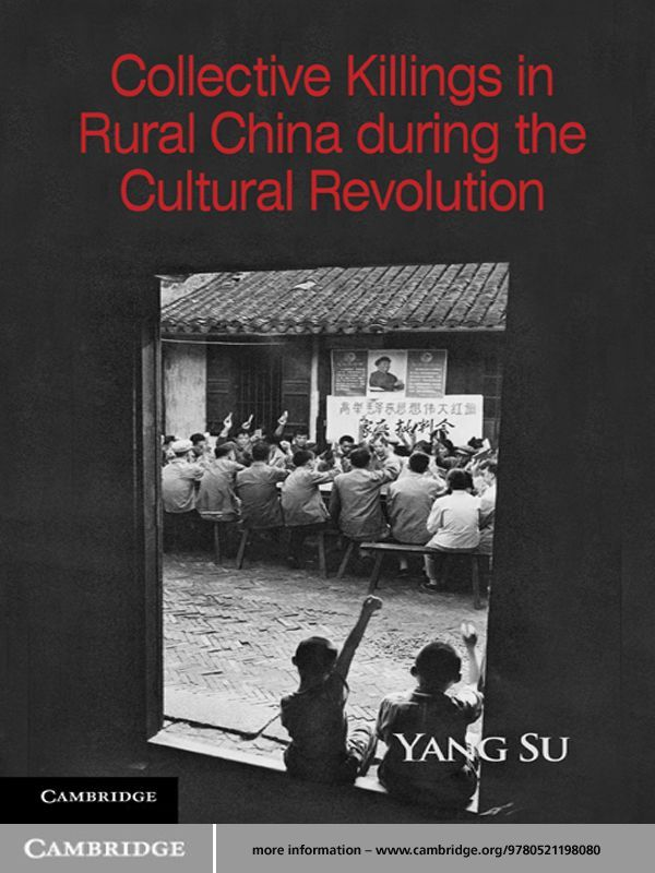 Collective Killings in Rural China during the Cultural Revolution By: Yang Su