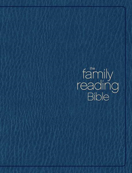 The Family Reading Bible: You Can Lead Your Family through God's Word